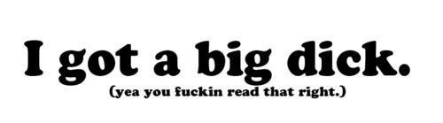 big dick quotes Big dick.